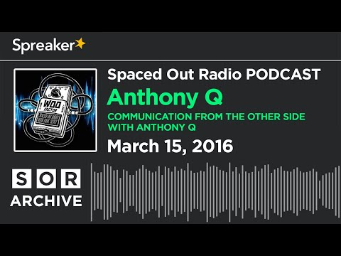March 15/16 - Communication from the Other Side with Anthony Q