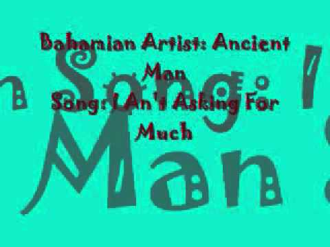 Ancient Man- I An't Asking For Much
