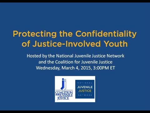 Protecting the Confidentiality of Juvenile Justice-Involved Youth Webinar