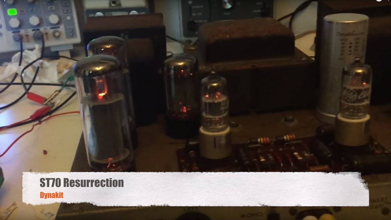 Dynaco Dynakit St70 Stereo Tube Amplifier Repair Part 3 Of