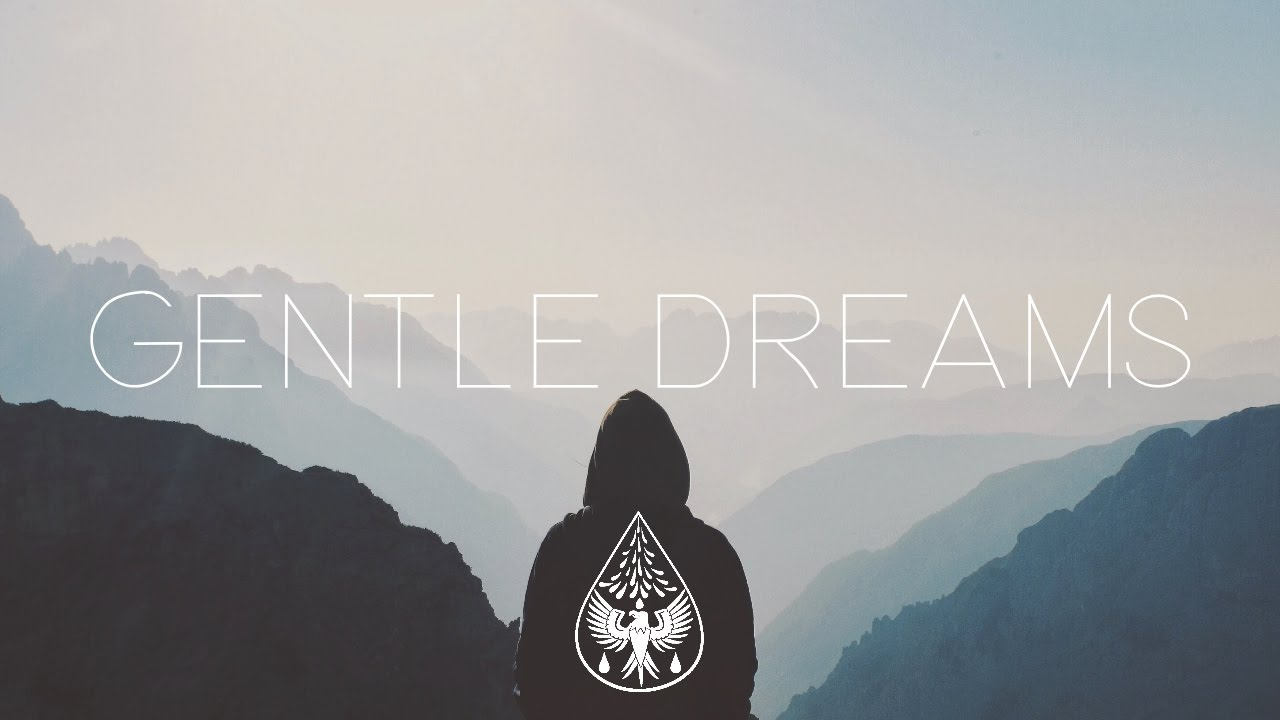 Gentle Dreams 🛏 - An Indie/Chill/Electronic Playlist - YouTube