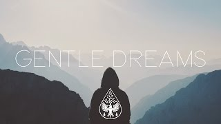 Gentle Dreams 🛏️ - An Indie/Chill/Electronic Playlist