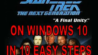 Star Trek - A Final Unity - Windows 10 - Step by Step Tutorial (With or Without Disc)