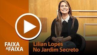 Lilian Lopes - No Jardim Secreto [ FAIXA A FAIXA ]