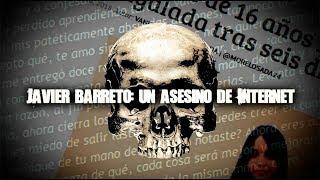 Javier Barreto, un asesino de Internet