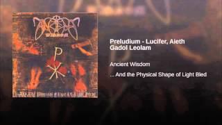 Preludium - Lucifer, Aieth Gadol Leolam
