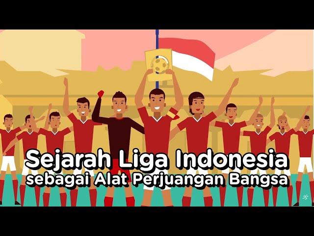 Sejarah Liga Indonesia sebagai Alat PERJUANGAN INDONESIA