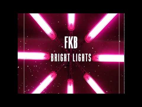FKB - Bright Lights