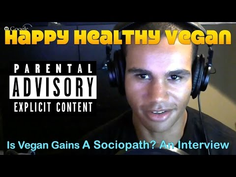 Is Vegan Gains A Sociopath? In-Depth Interview