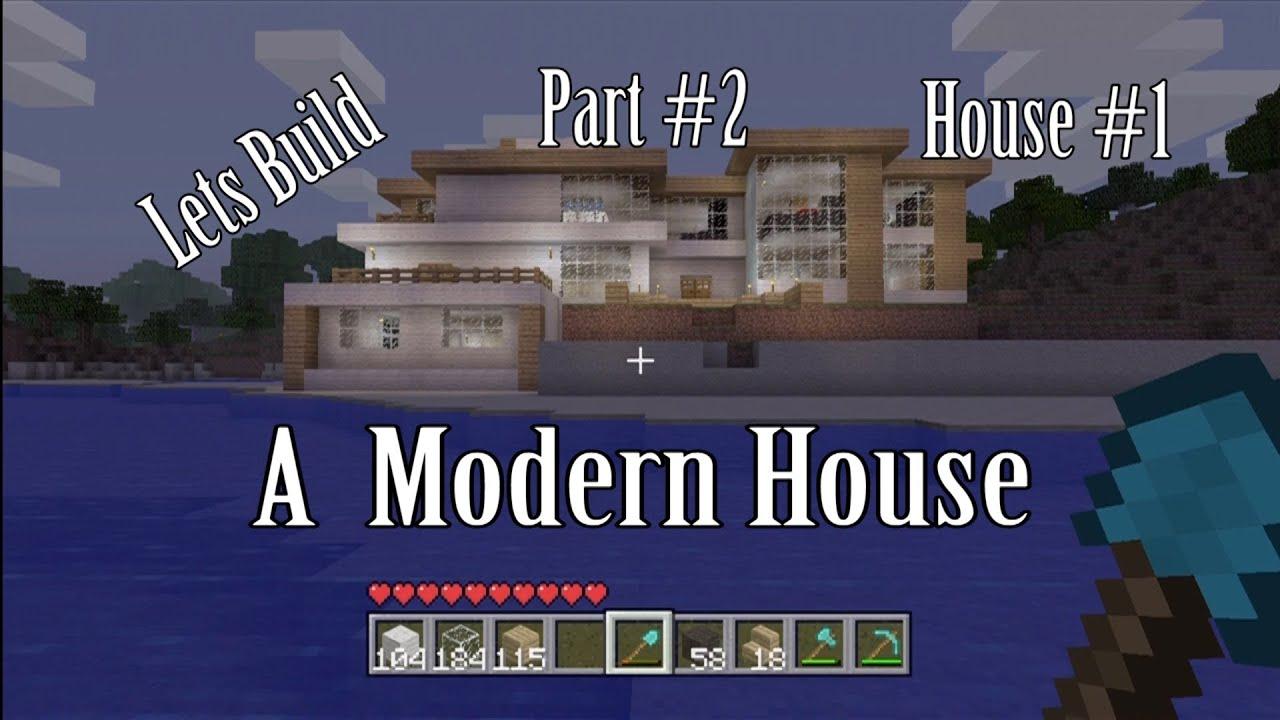 Hd lets build a modern house part 2 house 1 youtube for Lets build modern house 7