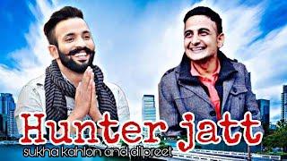sukha kahlon||and Dilpreet dhillon//hunter song dilpreet dhillon new punjabi song hunter