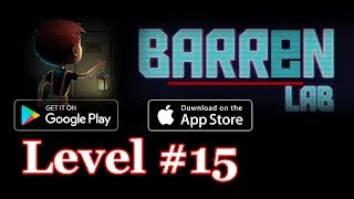 Barren Lab Level 15 (Android/ios) Gameplay