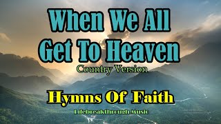 Traditional Hymns Of Faith Country Version By Lifebreakthrough Music