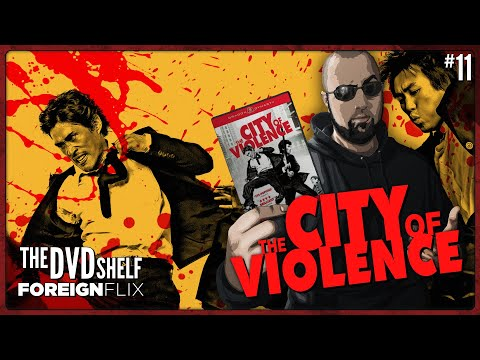 The City Of Violence | The DVD Shelf Foreign Flix #11 [Re-Upload]