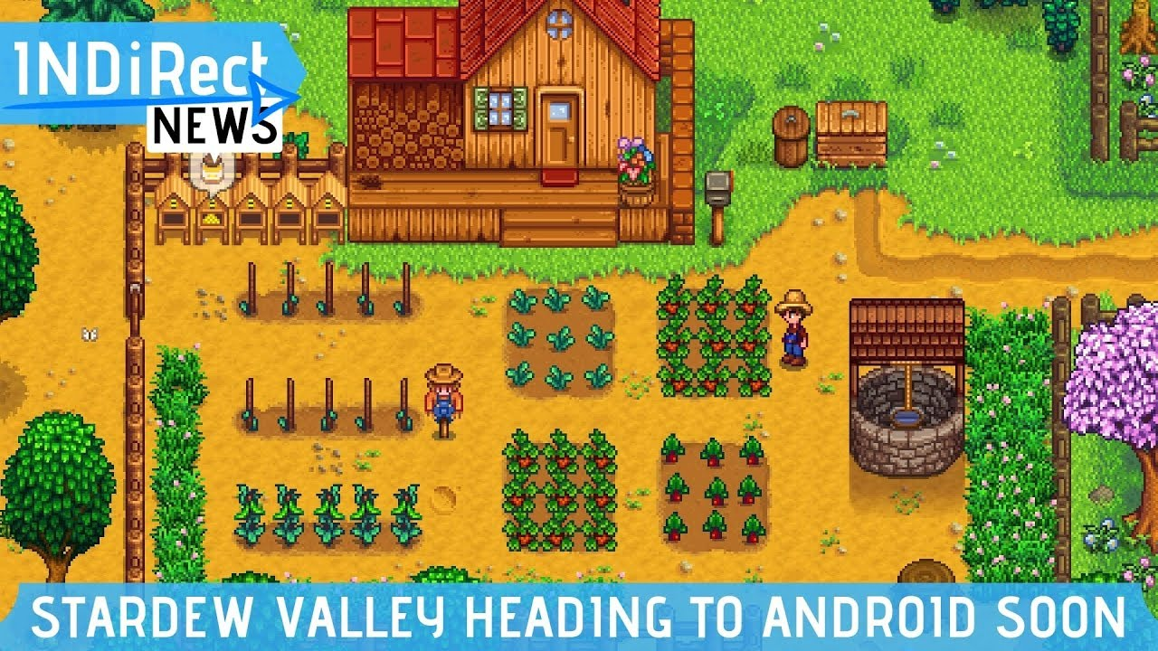Stardew Valley Coming to Android Soon, Console Multiplayer Within Months -  INDiRect News