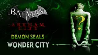 Batman: Arkham City - Demon Seals - Wonder City