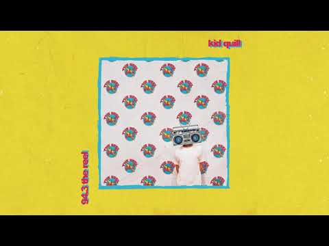 Kid Quill - 94.3 The Reel (Full Album)