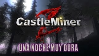 CASTLE MINER Z: UNA NOCHE MUY DURA
