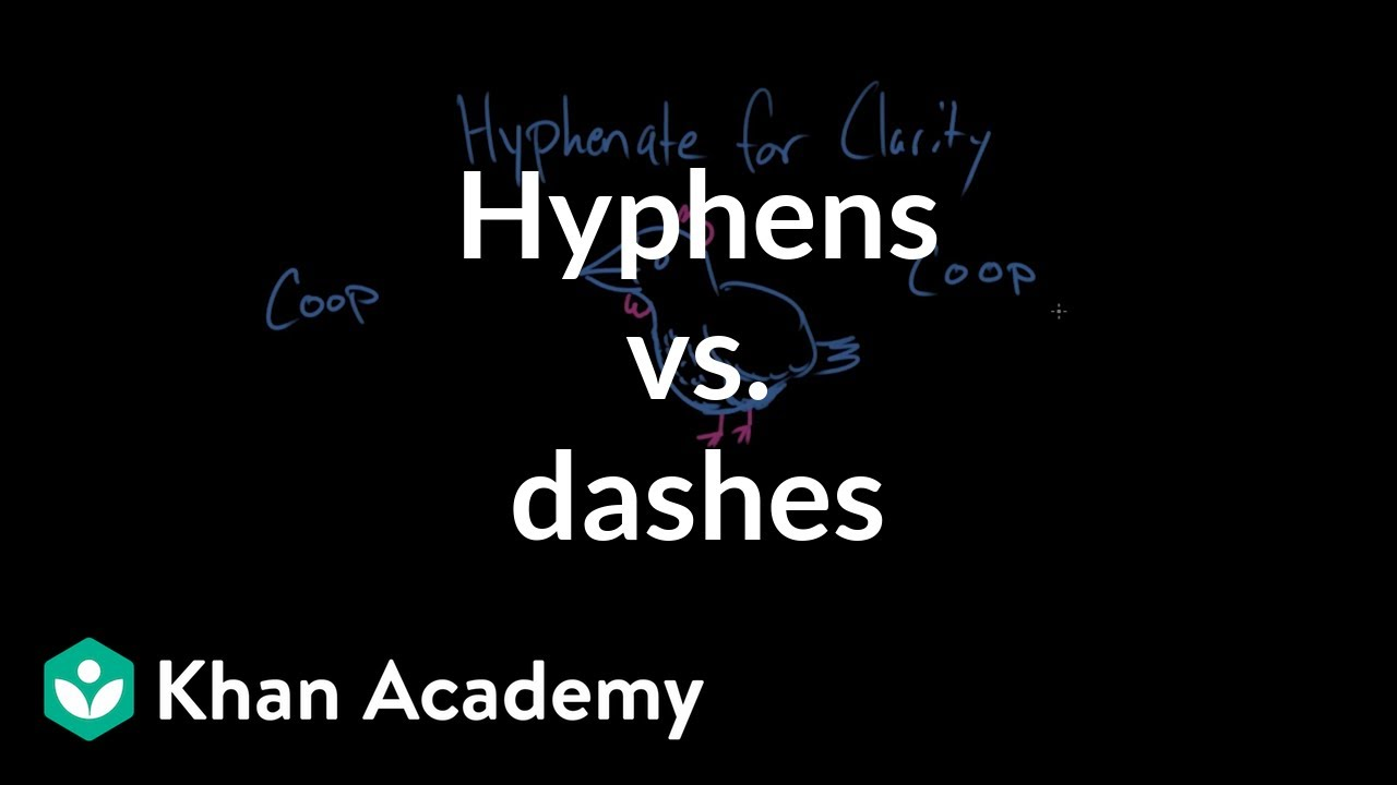 Hyphens vs  dashes (video) | Khan Academy