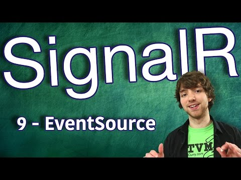 SignalR Tutorial 9 - Intro to Server Sent Events (EventSource)