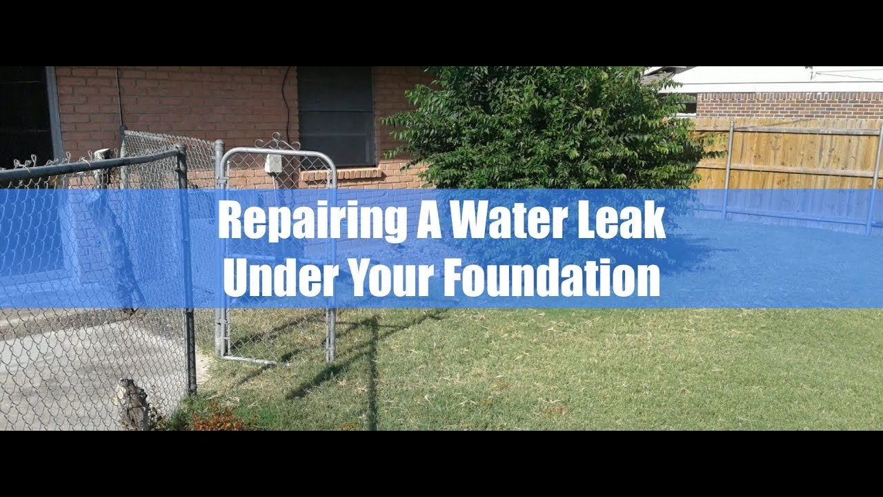 Repairing A Water Leak Under Your Foundation Youtube