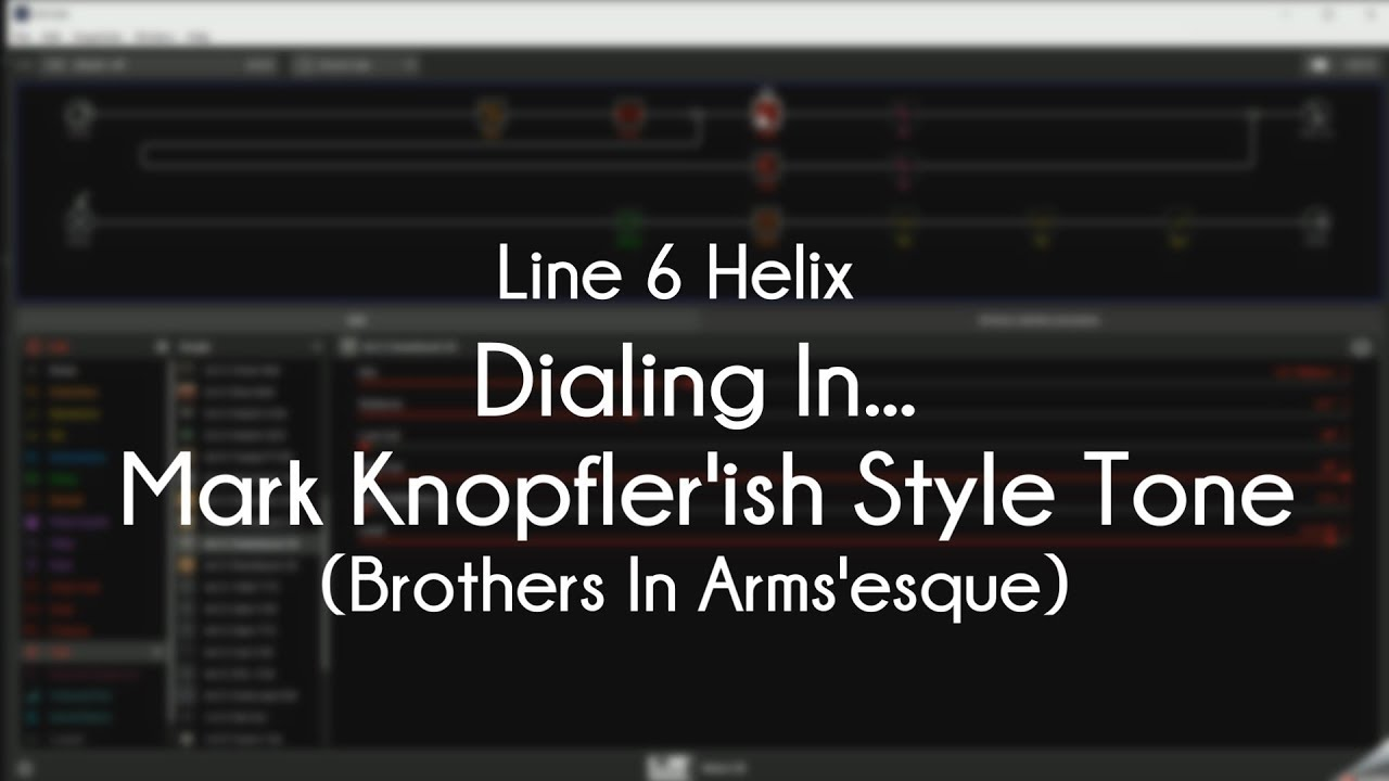 Line 6 Helix - Dialing In A Mark Knopfler'ish Style Tone (Brothers In  Arms'esque)