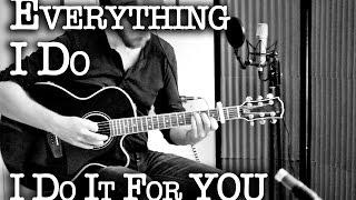 (Everything I do) I do It For You ~ Acoustic Cover
