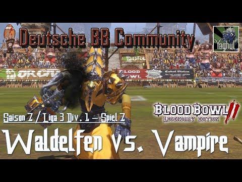 Bloodbowl 2 | Waldelfen vs. Vampire | DBBL | Saison 7 Liga 3 Div.1 | Spiel 7