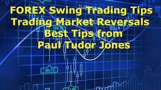 Forex  Swing Trading Market Reversals Paul Tudor Jones Best Techniques