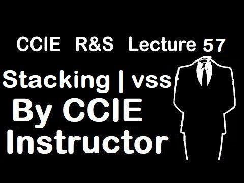 stacking-|-virtual-switching-system-|-ccie-r&s-lecture-57