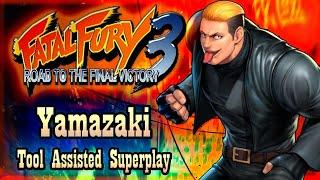 【TAS】FATAL FURY 3 - ROAD OF THE FINAL VICTORY - YAMAZAKI