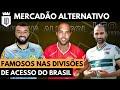 Mercadão Alternativo 2021 pt3: +12 contratações que chamaram atenção em clubes menores do Brasil