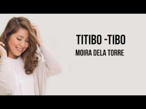 Titibo-tibo By: Moira Dela Torre
