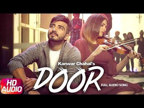 Door (Full Audio Song)   Kanwar Chahal   Himanshi khurana   Sanaa   Speed Records