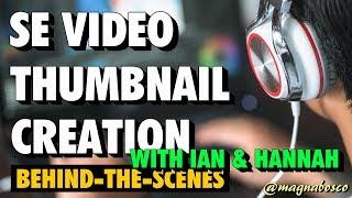 Se Video Thumbnail Creation  Ian & Hannah  Behind-the
