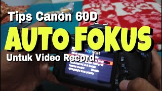 Cara Rekam Video Auto Fokus Canon DSLR 600D