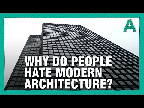 Why Do People Hate Modern Architecture?