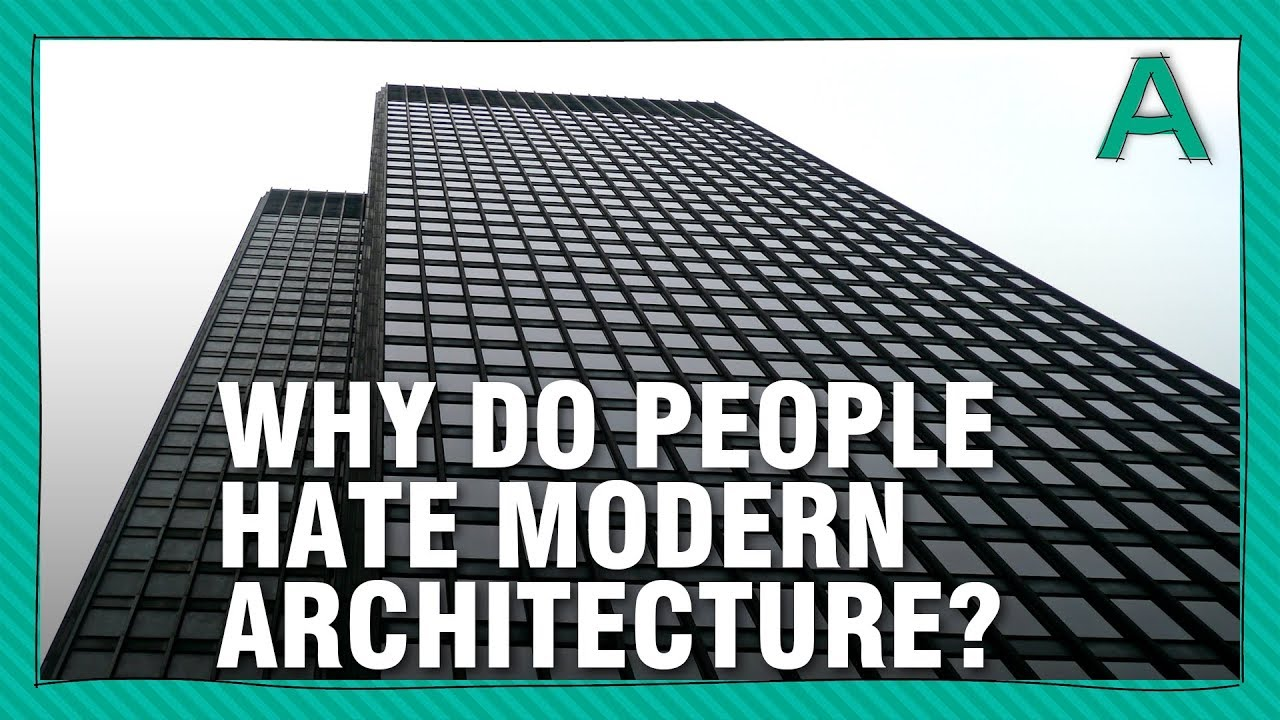 Why Do People Hate Modern Architecture?: A Video Essay