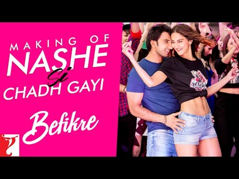 Making Of The Song - Nashe Si Chadh Gayi | Befikre | Ranveer Singh | Vaani Kapoor