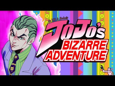 So This is Basically JoJo's Bizarre Adventure