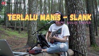 Download Terlalu Manis - Slank ( Tami Aulia Cover )