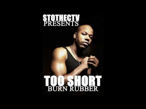 TOO SHORT - Burn Rubber