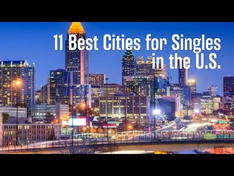 11 Best Cities For Singles In The U.S.