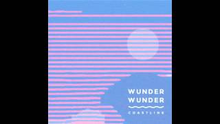 Wunder Wunder - Coastline (Goldroom Remix)