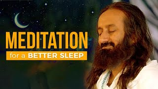Meditation For Better Sleep | Guided Meditation By Gurudev Sri Sri Ravi Shankar