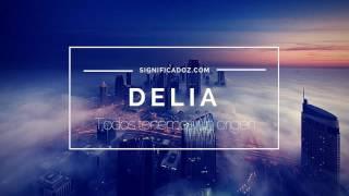 DELIA - Significado del Nombre Delia ♥