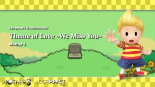 Theme of Love ~We Miss You~ | Mother 3 (2006) | Symphonic Evolutions Mix