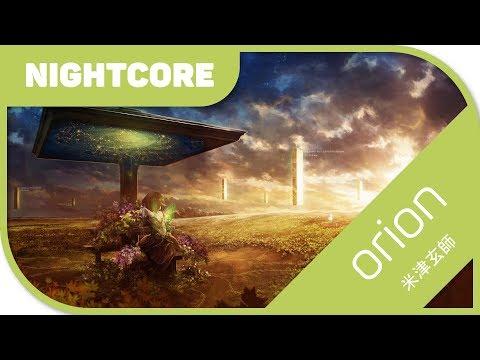 🎼【Nightcore】- orion 『米津玄師/Yonezu Kenshi』