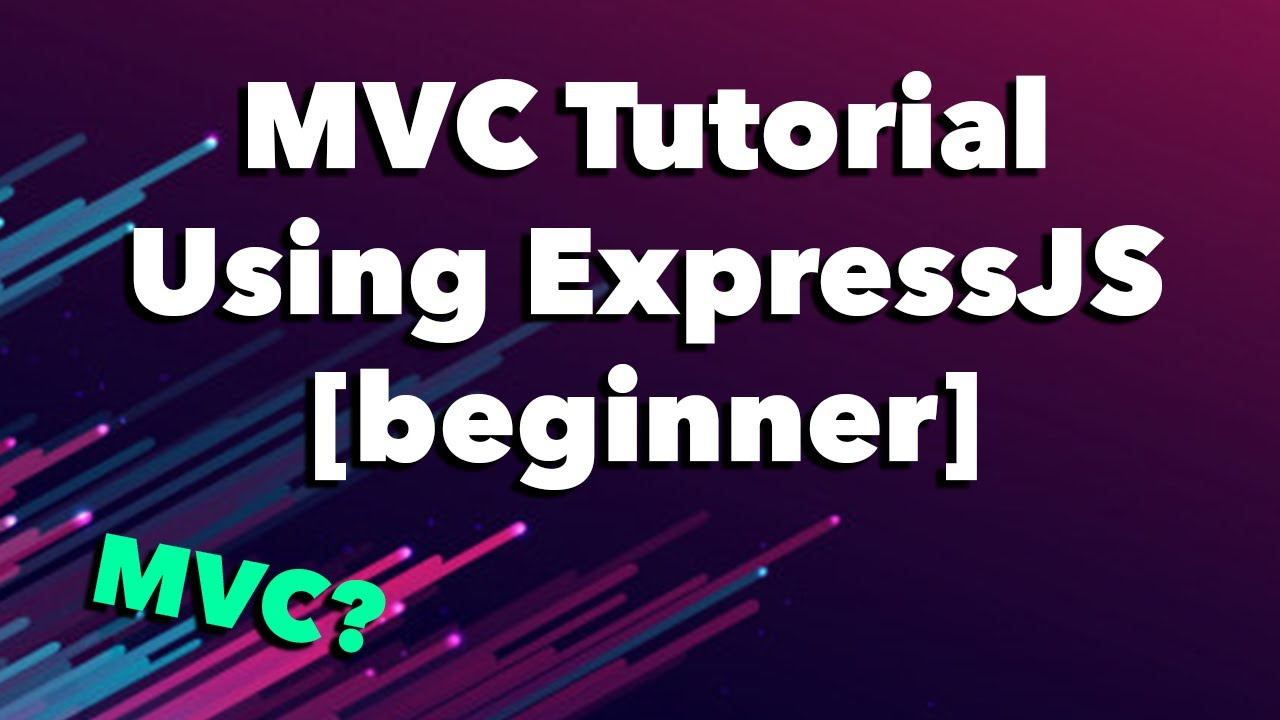 Learn MVC Pattern with ExpressJS and NodeJS for Beginners