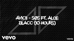 Avicii - SOS ft. Aloe Blacc (10 hours)